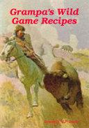 Grampa's Wild Game Recipes