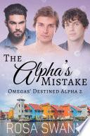 The Alpha's Mistake (Omegas' Destined Alpha 2)