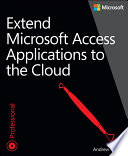 Extend Microsoft Access Applications to the Cloud