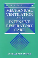 Guide to Mechanical Ventilation and Intensive Respiratory Care