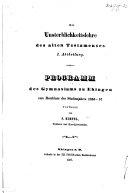 Die Unsterblichkeitslehre des alten Testaments. Abth. 1. Programm des Gymnasiums zu Ehingen zum Beschluss des Studienjahres 1856-57, etc. Abtheil 1