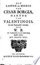 Het Leeven En Bedryf Van Cesar Borgia Hartog Van Valentinois