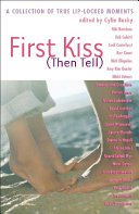 First Kiss  Then Tell