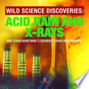 Book Wild Science Discoveries   Acid Rain and X Rays   Kids  Science Books Grade 3   Children s Science Education Books