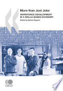 Local Economic and Employment Development (LEED) More Than Just Jobs Workforce Development in a Skills-Based Economy