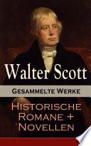 Gesammelte Werke  Historische Romane   Novellen  25 Titel in einem Buch   Vollst  ndige deutsche Ausgaben