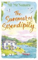 The Summer Of Serendipity : ali mcnamara, bestselling author of the...