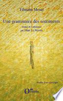 GRAMMAIRE DES SENTIMENTS (UNE)