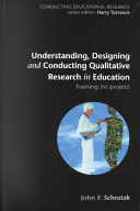 Understanding  Designing  and Conducting Qualitative Research in Education