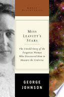 Miss Leavitt s Stars  The Untold Story of the Woman Who Discovered How to Measure the Universe  Great Discoveries