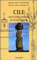 Guida Turistica Cile. Terra di artisti e poeti nata da un'antica leggenda Immagine Copertina