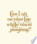 Can I Sit on Your Lap While You re Pooping