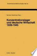 Konzentrationslager und deutsche Wirtschaft 1939–1945