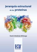 Jerarquía estructural de las proteínas