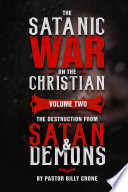 The Satanic War on the Christian Vol 2 The Destruction from Satan   Demons