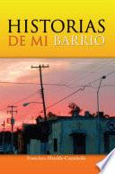 HISTORIAS DE MI BARRIO Basadas En Hechos Y Acontecimientos De La Vida