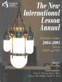 The New International Lesson Annual 2004-2005 The International Lesson Series Also Referred To