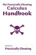 The Practically Cheating Calculus Handbook