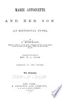 The Historical Romances Of Louisa M Hlbach Pseud Marie Antoinette And Her Son Tr By W L Gage 1886 The Empress Josephine Tr By W Binet 1886 The Daughter Of An Empress Tr By N Greene 1885