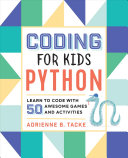Coding for Kids - Python: Learn to Code with 50 Awesome Games and Activities