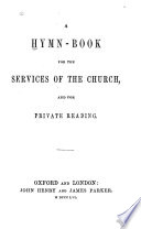 A Hymn book for the services of the Church and for private reading