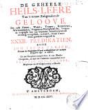 De geheele heils-leere van 't waare zaligmakende geloove... in XXXII predikatien