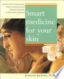 Smart Medicine for Your Skin