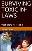 Surviving Toxic In Laws The Big Bullies