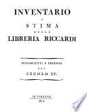 Inventario e stima della libreria Riccardi, manoscritti e edizioni del secolo xv
