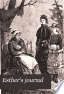 Esther s journal  or  A tale of Swiss pension life  by a resident  with a preface by miss Whately