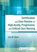 Certification and Core Review for High Acuity  Progressive  and Critical Care Nursing