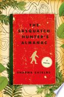 The Sasquatch Hunter s Almanac