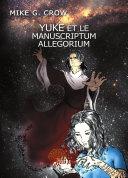 Book Yuke et le manuscriptum allegorum