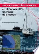 Santander Breta  a Santander en el Corto Malt  s  un velero de 6 metros