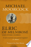 Elric of Melniboné and Other Stories by Michael Moorcock