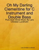 download ebook oh my darling clementine for c instrument and double bass - pure duet sheet music by lars christian lundholm pdf epub