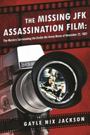 The Missing JFK Assassination Film : book does not attempt to...