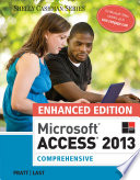 Enhanced Microsoft Access 2013  Comprehensive