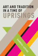 Art and Tradition in a Time of Uprisings Book