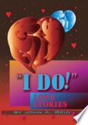 ''I DO!'' Love Stories