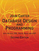 Database Design and Programming with Access  SQL  Visual Basic and ASP