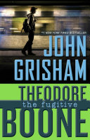 Theodore Boone: The Fugitive : the abduction....