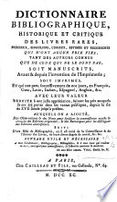 Dictionnaire bibliographique  historique et critique des livres rares  pr  cieux  singuliers  curieux  estim  s et recherch  s
