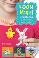 Loom Magic Creatures 25 Awesome Animals And Mythical Beings For A Rainbow Of C