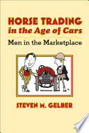 Horse Trading In The Age Of Cars : little over the past one hundred years....
