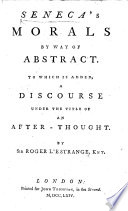 Seneca's Morals by Way of Abstract ... By Sir Roger L'Estrange