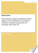 International valuation standards and the impact of IAS and Basel II on property valuation standards and practice in Germany and in the UK
