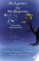 Ms  Ladybug and Mr  Honeybee  A Love Story at the End of Time