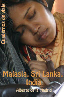 Cuadernos de viaje. Malasia, Sri Lanka, India