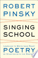 Singing School  Learning to Write  and Read  Poetry by Studying with the Masters